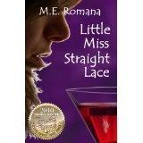 Little Miss Straight Lace (Romantic Suspense) (Kindle Edition)By Maria Elizabeth Romana