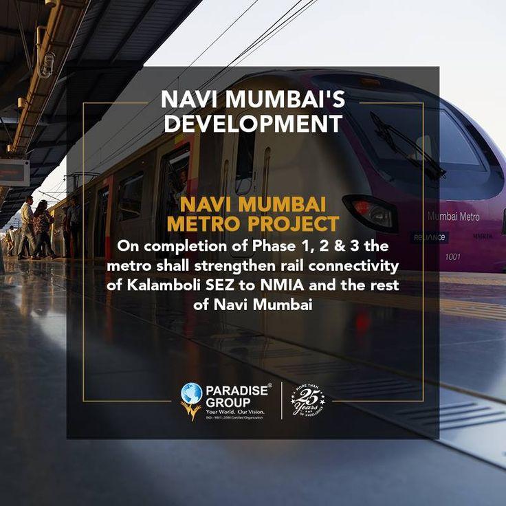 Navi Mumbai's Development  Navi Mumbai Metro Project - On completion of Phase 1, 2 & 3 the metro shall strengthen rail connectivity of Kalamboli SEZ to NMIA and the rest of Navi Mumbai.  www.paradisegroup.co.in  Contact: 022 2783 1000  #paradise #paradisebuilders #realestate #luxury #luxurioushouse #realtor #propertymanagement #bestpropertyrates #homesellers #bestexperience #homebuyers #dreamhome #mumbai