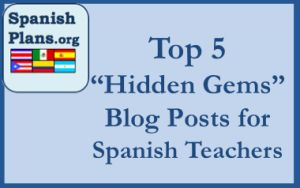 Spanish Teacher Blog Posts you may have missed, but probably want to see: http://spanishplans.org/2014/09/01/top-secret-posts/
