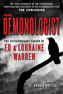 The Demonologist: The Extraordinary Career of Ed and Lorraine Warren by Gerald Brittle was released as an ebook for the opening of The Conjuring based on the Warrens' life story.