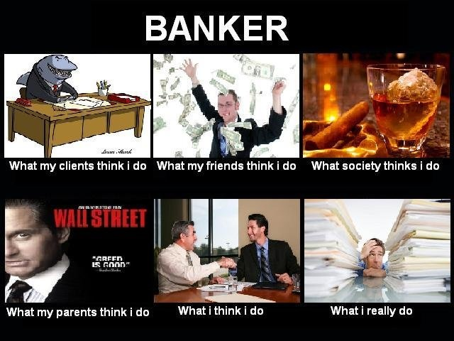 b33bc649621a76fc0ec701b8db060f41 story of my life my son what people think i do what i really do image gallery page 8,Banker Memes