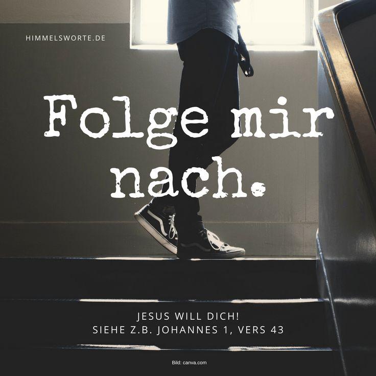 Himmelsworte - Folge mir nach. Jesus will dich! Siehe z.B. Johannes 1, Vers 43 - Zusage, Ermutigung und Segen aus der Bibel. Kostenloser Download aller Himmelsworte und passende Buchempfehlungen auf himmelsworte.de