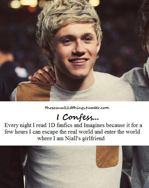 The world where I'm Niall's girlfriend is a lot better than this world... just sayin'... <3