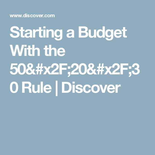 Starting a Budget With the 50/20/30 Rule | Discover