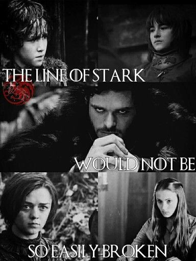 The Line of Stark Would Not Be So Easily Broken (The Hobbit reference)