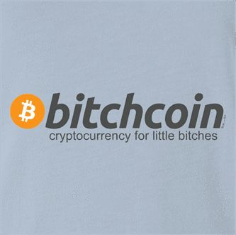 Stop being a little bitch and get some money into crypto.Sure, cryptocurrency is a bit of a risky investment but as they say: no risk it, no biscuit! Stop being a bitch and get some money into Bitcoin. Then ask your fellow traders two very important questions: When moon? When Lambo?- Original Big Bad Tees design- High quality, eye catching print- Premium American Apparel T-Shirt*