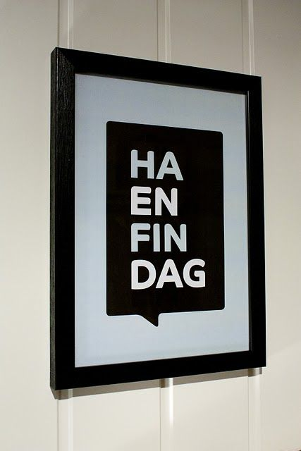 """""""Have a nice day"""" in Norwegian. I need to make this for my Mom."""