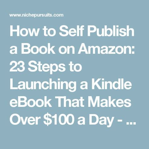 507 best writing publishing your book images on pinterest how to self publish a book on amazon 23 steps to launching a kindle ebook writing fandeluxe Gallery