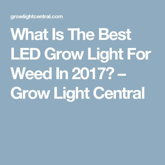 Ideal What Is The Best LED Grow Light For Weed In u Grow Light Central