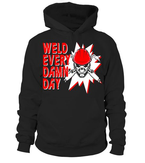 """# Weld Every Damn Day Welder T Shirt .  Special Offer, not available in shops      Comes in a variety of styles and colours      Buy yours now before it is too late!      Secured payment via Visa / Mastercard / Amex / PayPal      How to place an order            Choose the model from the drop-down menu      Click on """"Buy it now""""      Choose the size and the quantity      Add your delivery address and bank details      And that's it!      Tags: Welder job, lit operator, welder occupation…"""