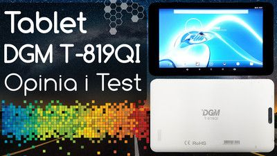 Tablet DGM T-819QI – Opinia i Test