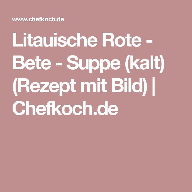 Litauische Rote - Bete - Suppe (kalt) (Rezept mit Bild) | Chefkoch.de