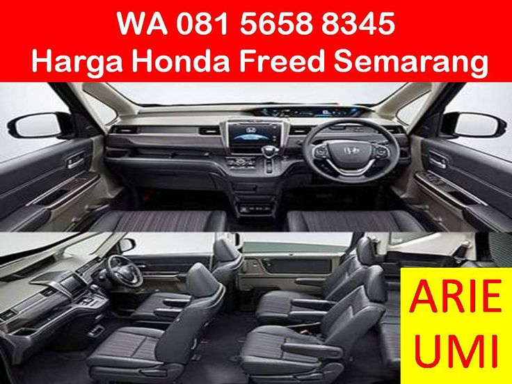 WA 081 5658 8345, Harga Honda Freed Semarang, Harga Mobil Berbeda Beda Sesuai Model, Type Dan Promo Yang Sedang Berlaku INFO LENGKAP TELP / WA 081 5658 8345 (Indosat) Arie Umi