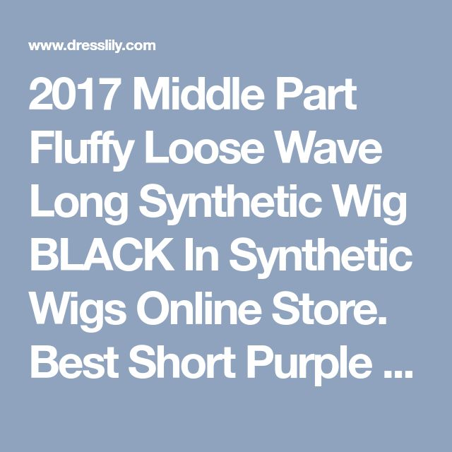 2017 Middle Part Fluffy Loose Wave Long Synthetic Wig BLACK In Synthetic Wigs Online Store. Best Short Purple Wig For Sale | DressLily.com