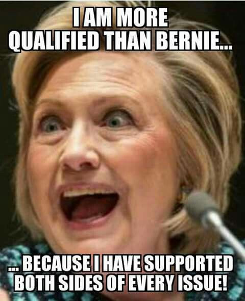 Hillary said she was a critic of NAFTA from the start despite videos showing her praising it after her husband proposed it, endorsed it, and signed it into law!  She's not qualified to be anything.