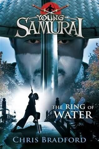 The Ring of Water: Young Samurai #5 - by Chris Bradford