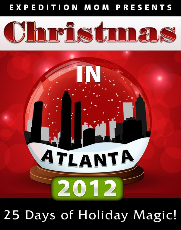 Christmas in Atlanta 2012 - 25 Days of Holiday Magic - We will totally be doing a bunch of these!