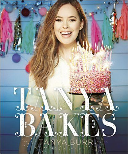 Tanya Bakes: Tanya Burr: 9781405927208: Amazon.com: Books