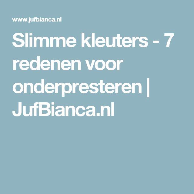 Slimme kleuters - 7 redenen voor onderpresteren   JufBianca.nl