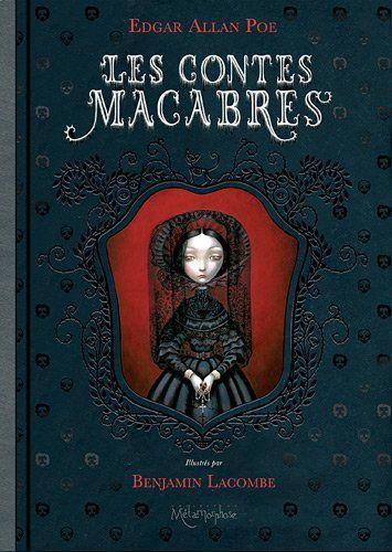 Les contes macabres - Benjamin Lacombe, Edgar Allan Poe, Charles Baudelaire