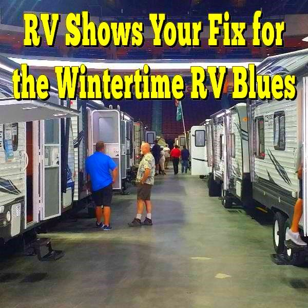 RV Shows, Your Fix for the Wintertime RV Blues... Read More: http://www.everything-about-rving.com/rv-shows-2.html Happy RVing! #rvshow #everythingaboutrving #GoRVing #FindYourAWAY #RVlife #RVing #RV #RVs #RVers #Wanderlust #Explore #Adventure #Nature #RVLiving #CampLife #FullTimeRVer #Roadtrip #Travel #RVsofAmerica #HomeIsWhereYouParkIt #Camping #RVPark #Hiking #MotorHome #MotorHomes #TravelTrailer #NatureLovers #FunOnTheRoad
