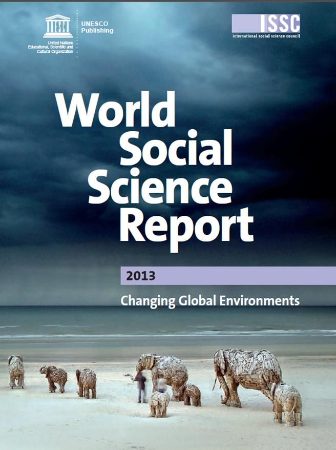 World Social Science Report 2013 : Changing Global Environments (EBOOK) http://www.oecd-ilibrary.org/social-issues-migration-health/world-social-science-report-2013_9789264203419-en This edition focuses on the transformative role of the social sciences in confronting climate and broader processes of  environmental change, and in addressing  priority problems from energy and water,  biodiversity and land use, to urbanisation,  migration and education.