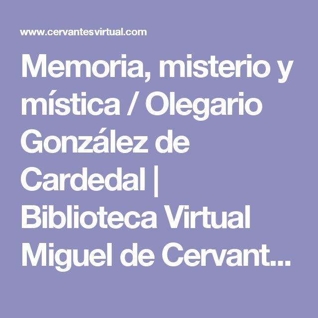 Memoria, misterio y mística / Olegario González de Cardedal | Biblioteca Virtual Miguel de Cervantes