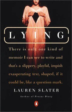 Lying by Lauren Slater. This work of creative nonfiction will challenge your concepts of reality and perceptions. And you may just throw the book across the room in frustration, but every page is worth it.