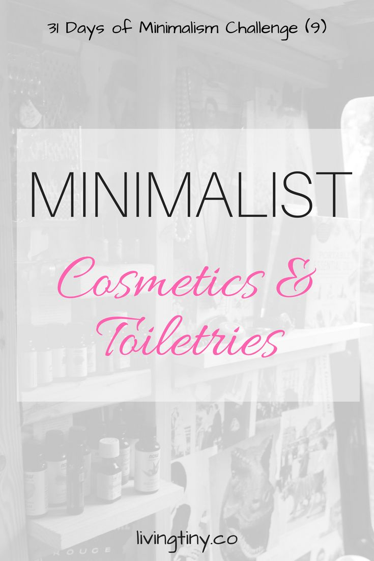 Minimalist Cosmetics Amp Toiletries 31 Days Of Minimalism