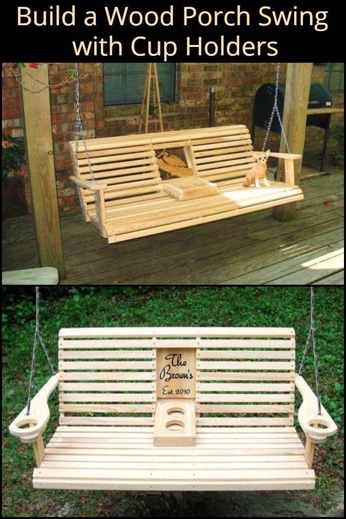 Unwind In Your Yard With A Diy Wood Porch Swing With Cup Holders