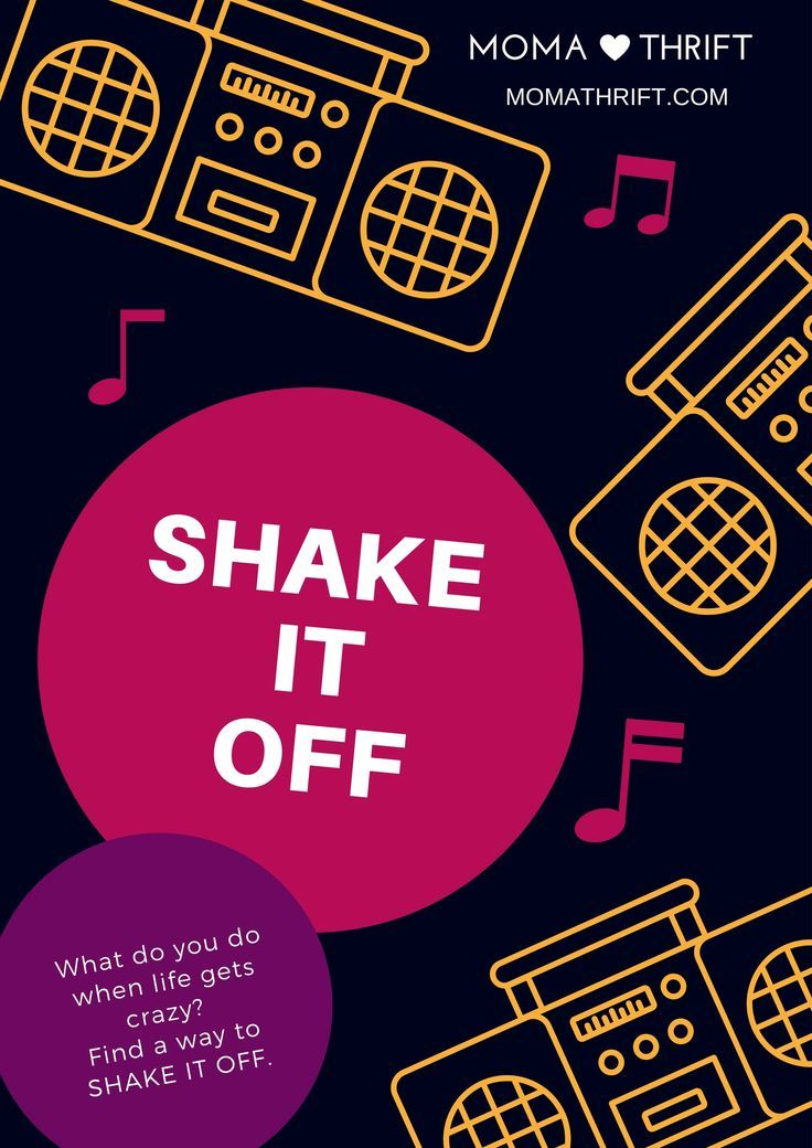 Rough day? Here are a few ways to SHAKE IT OFF.