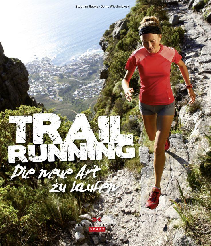 Die neue Art zu laufen http://www.delius-klasing.de/buecher/Trail+Running.30132.html