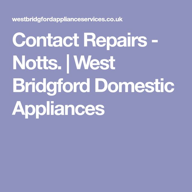 Contact Repairs - Notts. | West Bridgford Domestic Appliances