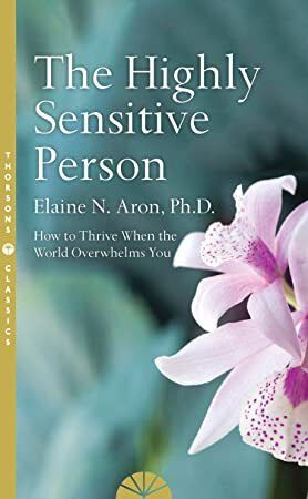 Free Download The Highly Sensitive Person: How to Surivive and Thrive When the World Overwhelms You