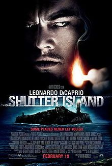 """2010:Shutter Island. neo-noir mystery psychological thriller:  directed by Martin Scorsese, based on Dennis Lehane's 03 novel of the same name. Leonardo DiCaprio stars as U.S. Marshal Edward """"Teddy"""" Daniels, who is investigating a psychiatric facility on Shutter Island after one of the patients goes missing. Positively reviewed by critics, the film grossed over $294 million., Paramount Television was reported to have made a TV series called Ashecliffe, an origin story for the film"""