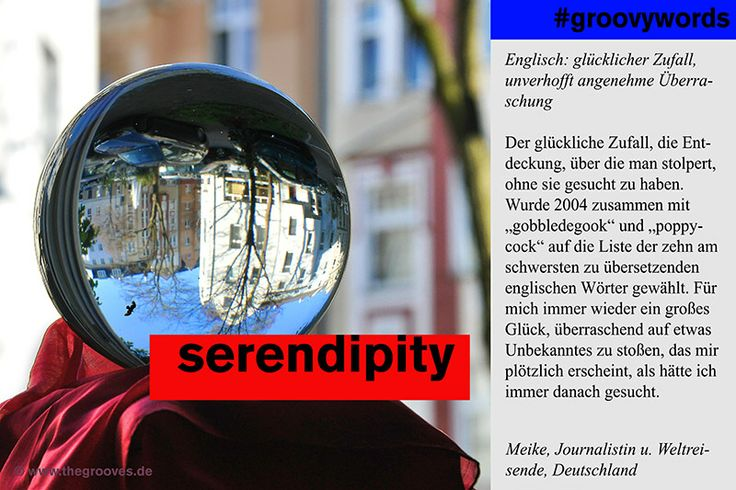 serendipity - Englisch: glücklicher Zufall, unverhofft angenehme Überraschung
