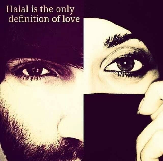 Halal Is The Only Definition Of Love