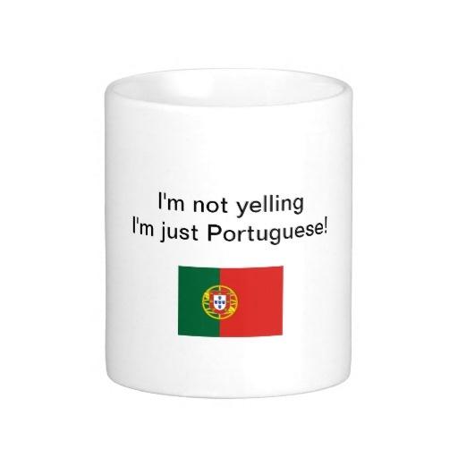 Im not yelling Im just Portuguese! mug