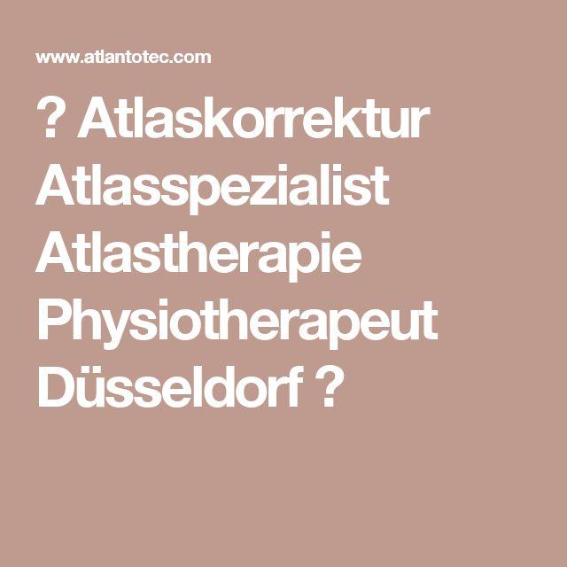 → Atlaskorrektur Atlasspezialist Atlastherapie Physiotherapeut  Düsseldorf ←