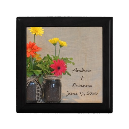 Country Mason Jar Gerbera Daisy Floral Wedding Trinket Box This gift box features floral nature photography of yellow, orange and pink gerbera daisies in mason jar. It is ready to be personalized with the bride and groom's name and wedding date
