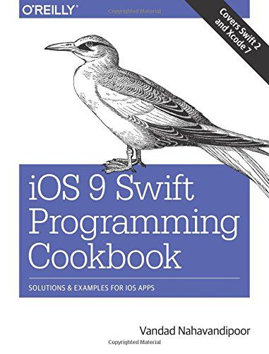 Download free iOS 9 Swift Programming Cookbook: Solutions and Examples for iOS Apps pdf