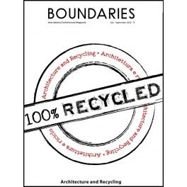 """Architecture and Recycling, from Boundaries n. 5.  The topic of recycling, presented in this issue, is the """"re-use"""" of materials, objects and structures, for different purposes, and in different ways from their original uses, in order to build or re-build, to provide possible solutions to problems related to the environment, and to manage waste more intelligently.  http://bookstore.boundaries.it/"""