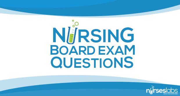 It's for real just click it! Nursing Board Exam Questions - Free Board Exam Questions - Nurseslabs