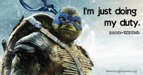 teenage mutant ninja turtles quotes | ... duty - Quote by Leonardo from Teenage Mutant Ninja Turtles Movie 2014