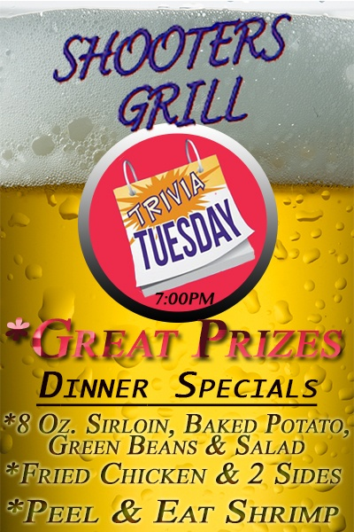 """Tuesday Night: It's Team """"Trivia Night wth Morgan"""" at Shooters Grill- 7:00pm. See if you're smarter than your friends & family, then rub it in their faces & win some pretty cool prizes. Plus- excellent dinner specials: 8oz Sirloin, Baked Potato, Green Beans & Salad. Fried Chicken & 2 Sides and Peel and Eat Shrimp. Eat, Play & Drink."""
