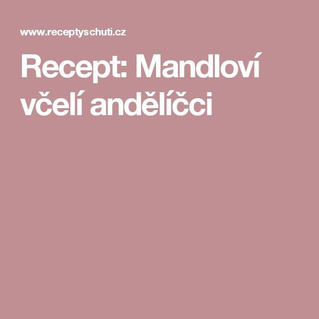 Recept: Mandloví včelí andělíčci