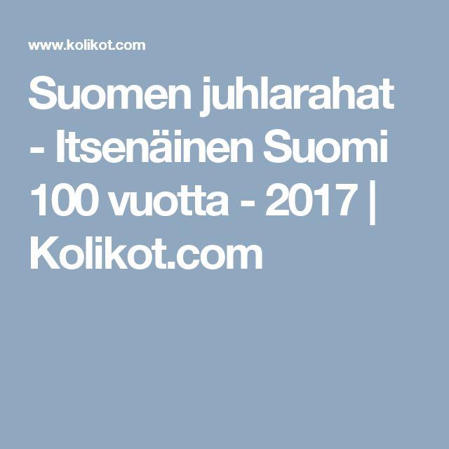 Suomen juhlarahat - Itsenäinen Suomi 100 vuotta - 2017 | Kolikot.com