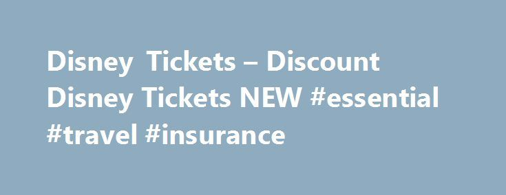 Disney Tickets – Discount Disney Tickets NEW #essential #travel #insurance http://travel.remmont.com/disney-tickets-discount-disney-tickets-new-essential-travel-insurance/  #cheapest tickets # Discount Disney World Tickets OK – Let's cut right to business. You came here surfing for discount Disney World tickets and that's what we offer. We are an authorized, full-service, official Disney ticket provider, Universal Studios ticket supplier and SeaWorld ticket seller. We are also authorized…