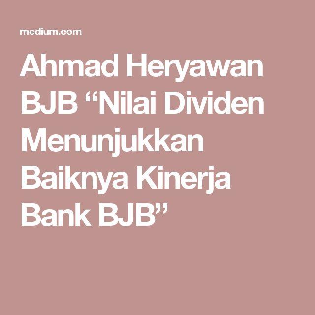 """Ahmad Heryawan BJB """"Nilai Dividen Menunjukkan Baiknya Kinerja Bank BJB"""""""