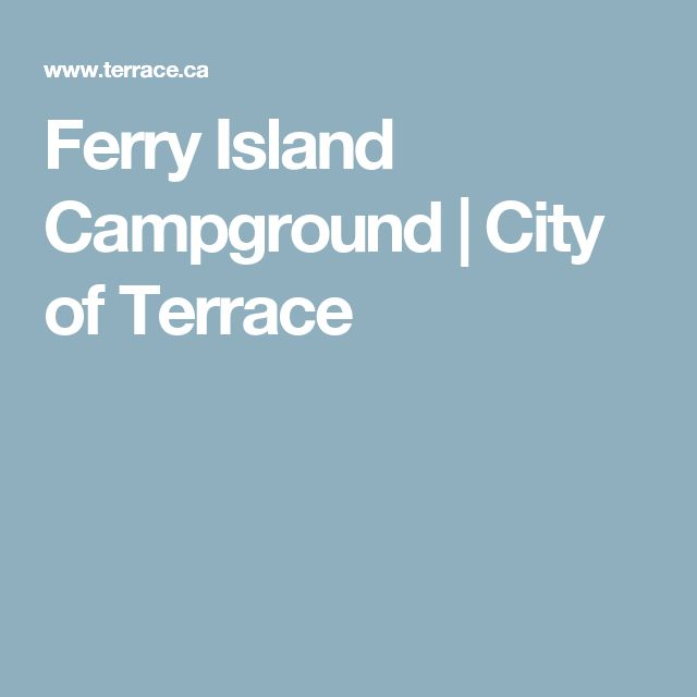 Ferry Island Campground | City of Terrace